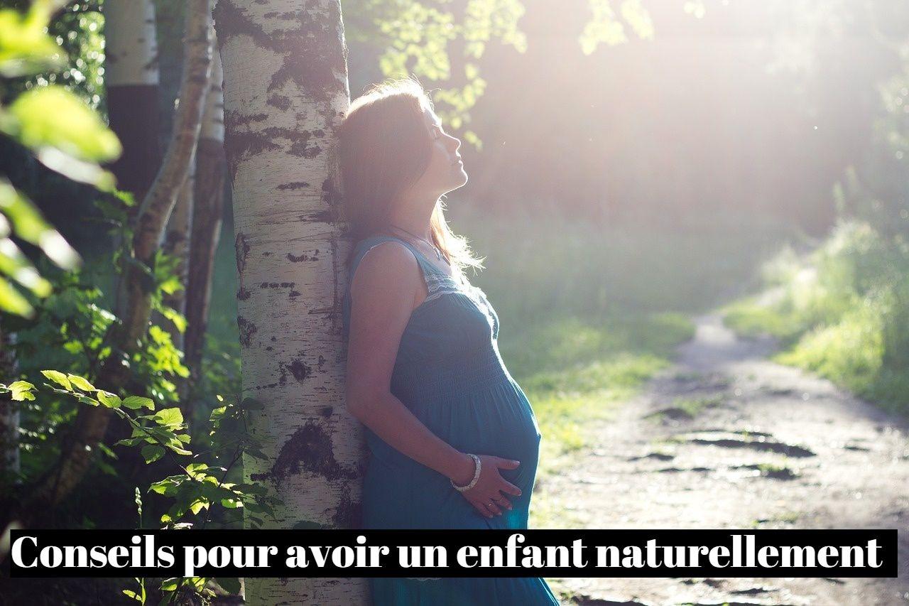 Conseils pour avoir un enfant naturellement