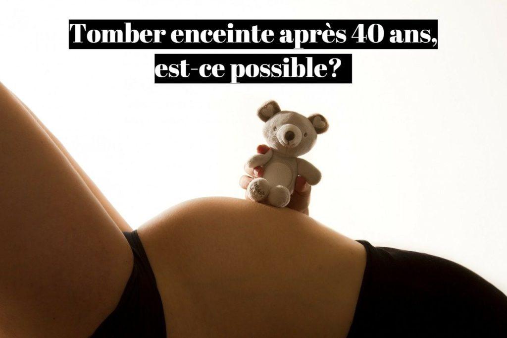 Tomber enceinte facilement après 40 ans, est-ce possible?