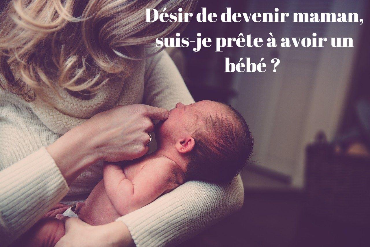 Désir de devenir maman : suis-je prête à avoir un bébé ?