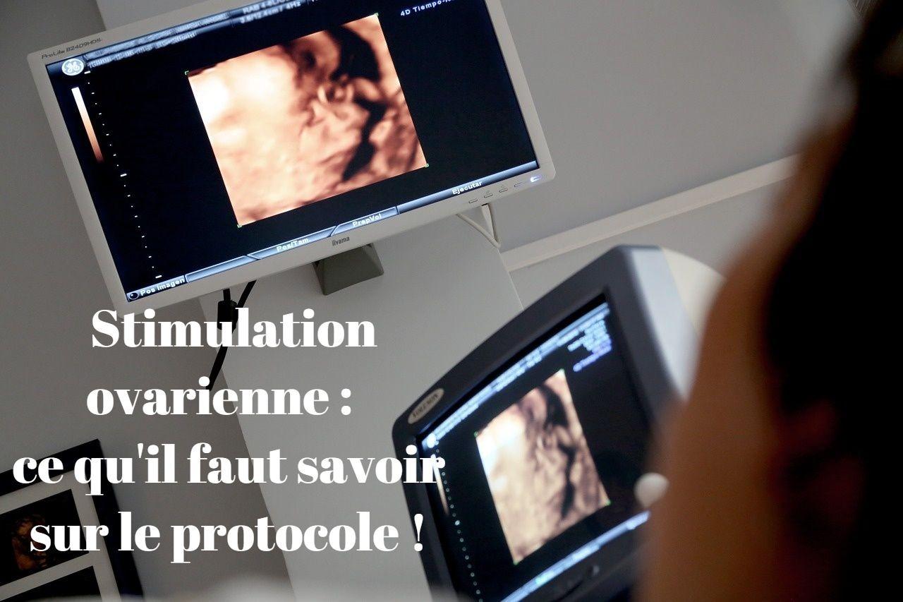 Stimulation ovarienne : ce qu'il faut savoir sur le protocole !